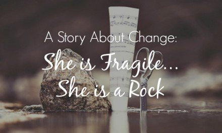She is Fragile, She is a Rock