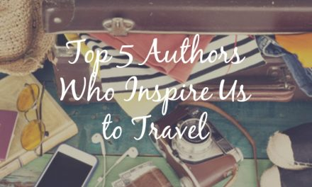 Top 5 Authors Who Inspire Us to Travel [Is your favorite here?]