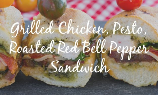 Grilled Chicken, Pesto, Red Bell Pepper Sandwich
