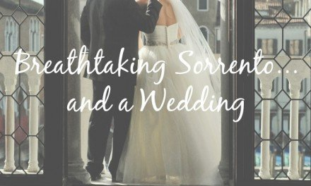 Breathtaking Sorrento and a Wedding [Love, Italian Style]