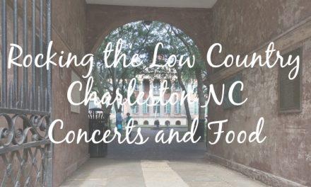 Rockin the Low Country-Charleston, SC [Weekend Getaway]