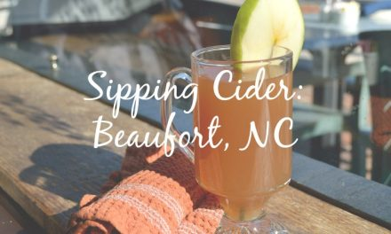 Sipping Cider in Beaufort, NC