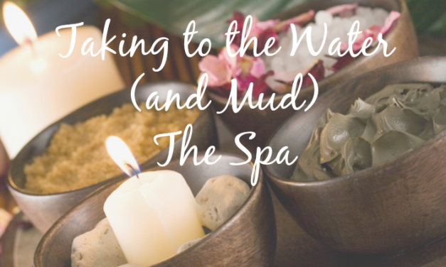 Taking to the Waters & Mud: The Healing Spa