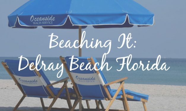 Beaching It: Delray Beach Florida [Vacation or Staycation?]