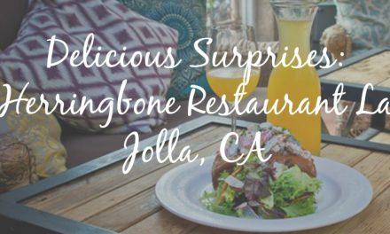 Delicious Surprises: Herringbone Restaurant La Jolla, CA