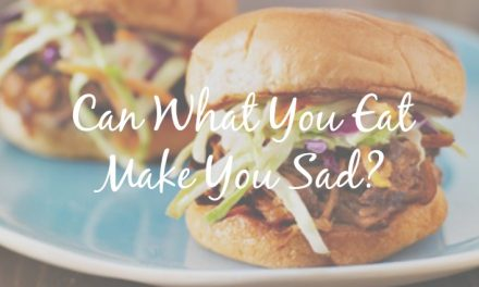 Can What You Eat Make You Sad? [The Joy of Eating]