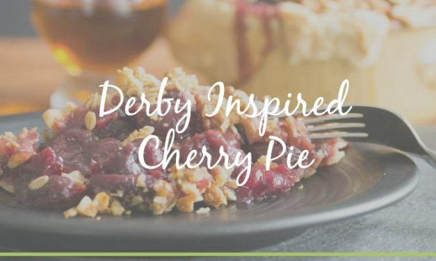 Derby Inspired Cherry Pie [A Mellow Taste of Bourbon]