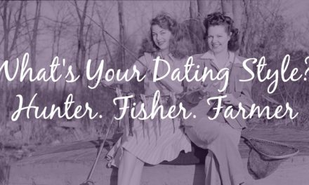 What's Your Dating Style? Hunter, Fisher, Farmer