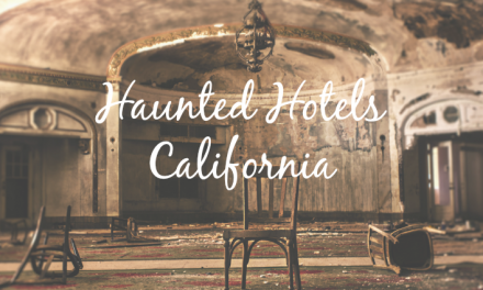 Haunted Hotels of California [Spooky Travel Destinations]
