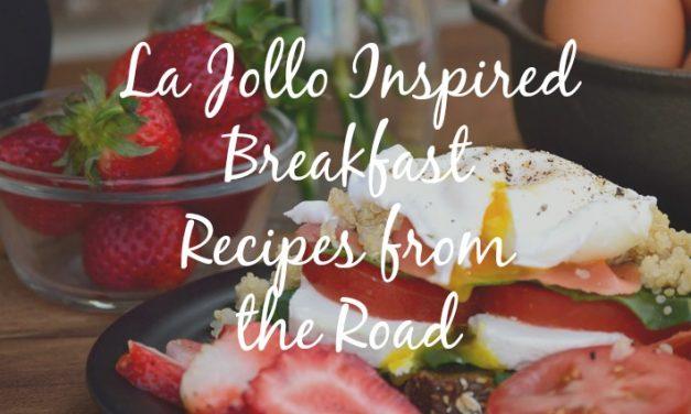 La Jolla Inspired Breakfast [Healthy Recipes from the Road]