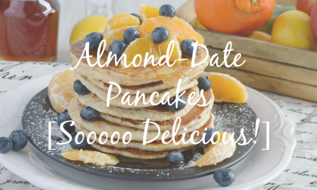 Almond-Date Pancakes [A Sweet Delicious Surprise]