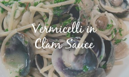 Vermicelli in Clam Sauce [Goodness from the Sea]