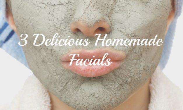 3 Delicious Homemade Facials