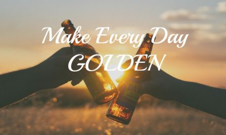 Live Every Day Golden [How to Grab Happy]