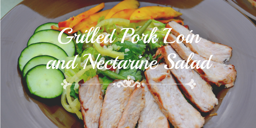 Grilled Pork Loin and Nectarine Salad [Juicy and Sweet]