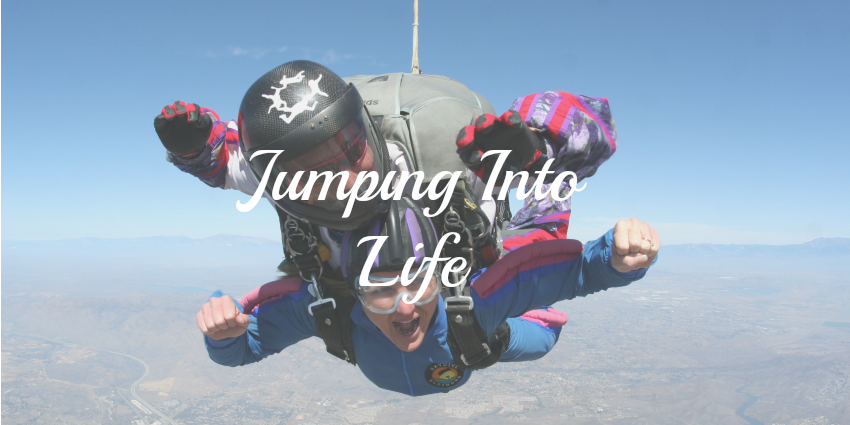 Jumping Into Life [Ready for the Ride of your Life?]