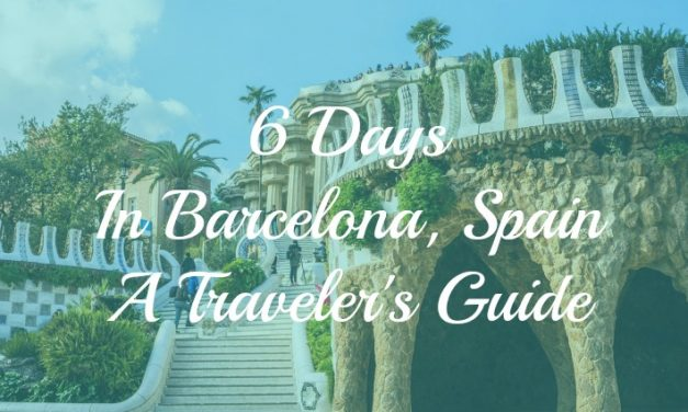 6 Days in Barcelona-A Traveler's Guide