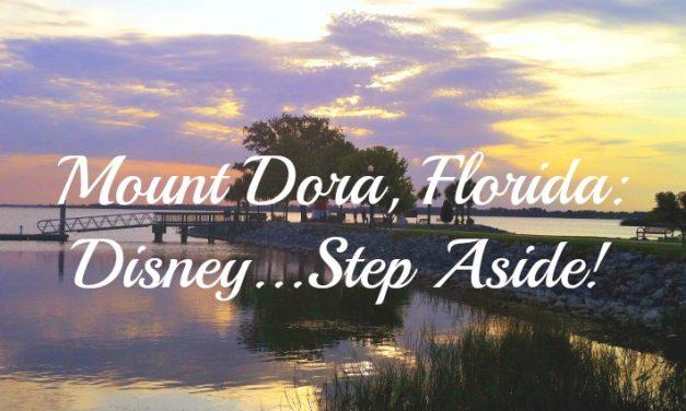 Discover Mount Dora, Florida: Disney…Step Aside!