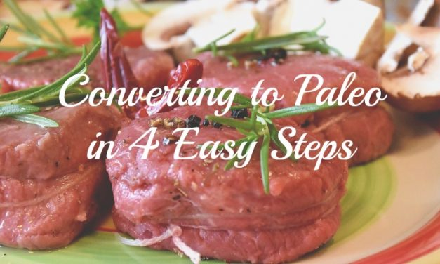 Converting to Paleo in 4 Easy Steps