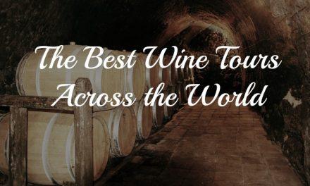 Taste the World: The Best Wine Tours Across the World