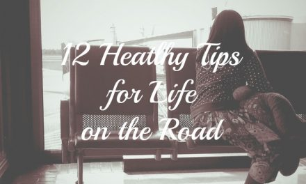 12 Heathy Tips for Life on the Road