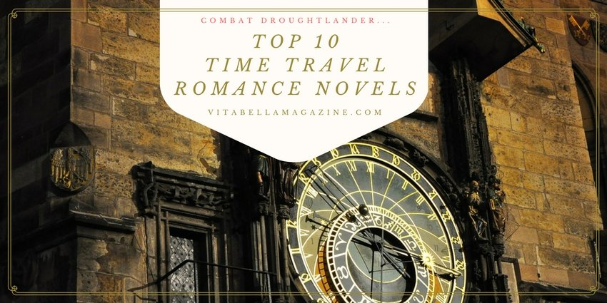 Best Top Ten Time Travel Romance Novels to Combat Droughtlander