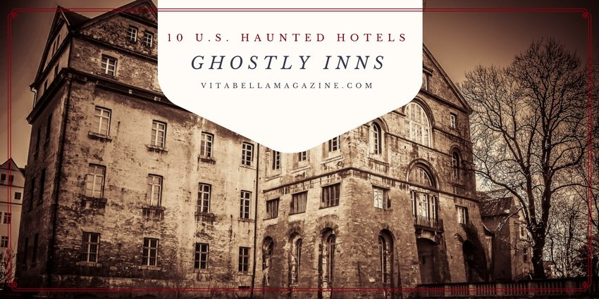 Ghostly Inns: 10 of the Top Haunted Hotels in the United States
