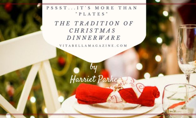 The Tradition of Christmas Dinnerware [pssst…it's more than plates…]