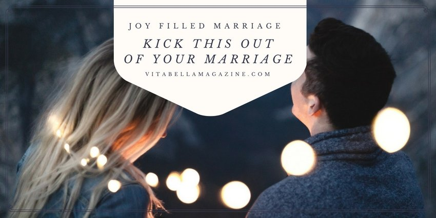 Kick This Out Of Your Marraige [Joy-Filled Marriage]